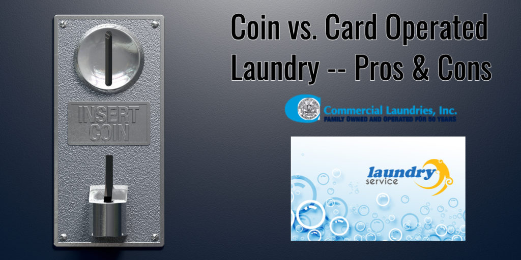 Coin vs. Card operated laundry | CommercialLaundriesOrlando.com