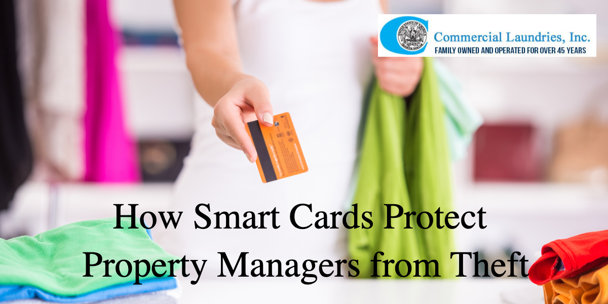 How smart cards protect property managers from theft | CommercialLaundriesOrlando.com