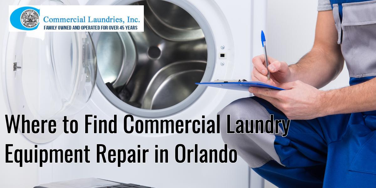 commercial laundry equipment repair in Orlando | CommercialLaundriesOrlando.com