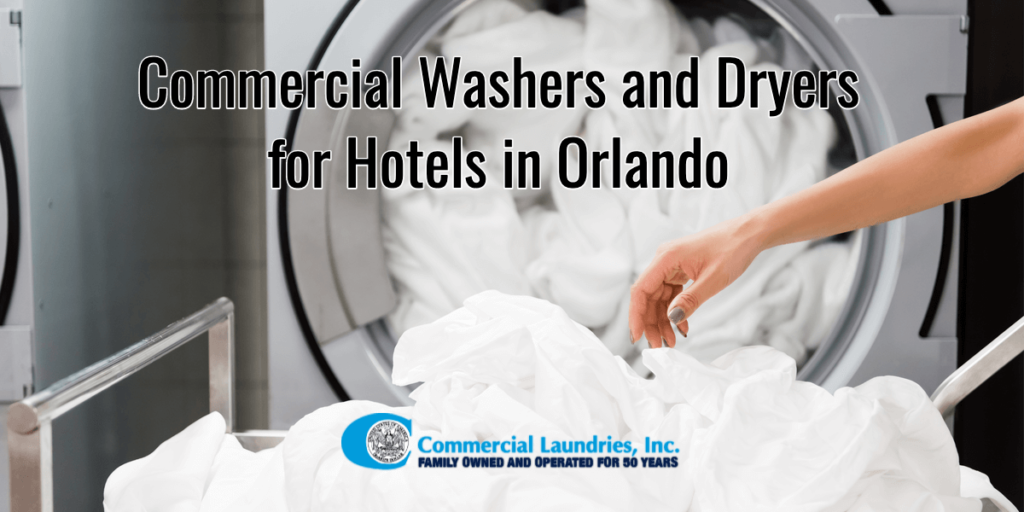 Commercial Washers and Dryers for Hotels in Orlando _ CommercialLaundriesOrlando.com