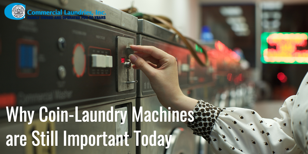 Why coin laundry machines are still important today | CommercialLaundries.com